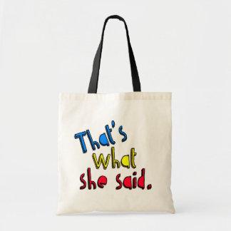 eso es lo que ella dijo la bolsa de asas
