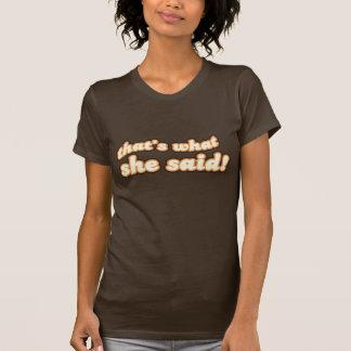 Eso es lo que ella dijo la camiseta