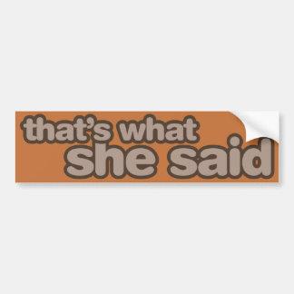 Eso es lo que ella dijo - pegatina para el paracho pegatina para auto