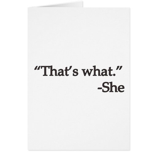 Eso es lo que ella dijo tarjeta