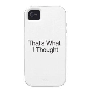 Eso es lo que pensé vibe iPhone 4 carcasas