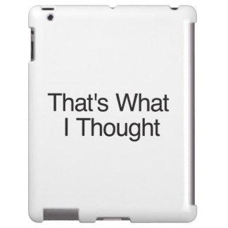 Eso es lo que pensé funda para iPad
