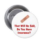 ¿Eso serán $60, usted tienen seguro? Pin