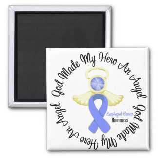Esophageal Cancer God Made My Hero An Angel 2 Inch Square Magnet