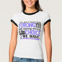 Esophageal Cancer How Strong We Are Tee Shirt