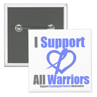 Esophageal Cancer I Support All Warriors Pinback Button