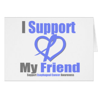 Esophageal Cancer I Support Friend Greeting Card