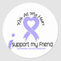Esophageal Cancer I Support My Friend Classic Round Sticker