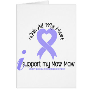 Esophageal Cancer I Support My Maw Maw Greeting Card