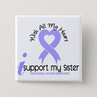Esophageal Cancer I Support My Sister Button