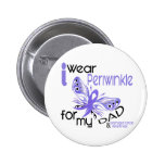 Esophageal Cancer I WEAR PERIWINKLE FOR MY DAD 45 2 Inch Round Button