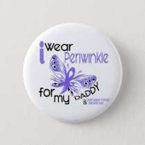 Esophageal Cancer I WEAR PERIWINKLE FOR MY DADDY Button