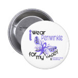Esophageal Cancer I WEAR PERIWINKLE FOR MY DADDY Pin