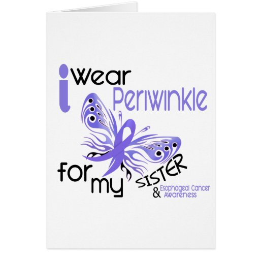 Esophageal Cancer I WEAR PERIWINKLE FOR MY SISTER Greeting Cards