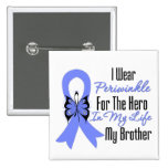 Esophageal Cancer Ribbon Hero My Brother Button