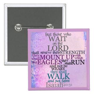 Espera en el señor (40:31 de Isaías) Pin Cuadrada 5 Cm