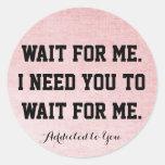Espera para mí pegatina