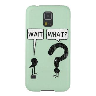 ¿Espera, qué? Fundas De Galaxy S5