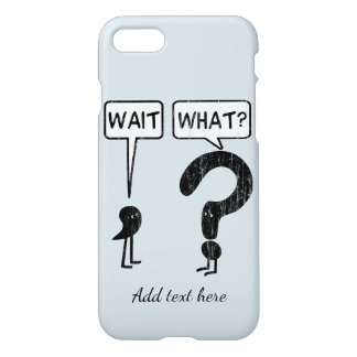 ¿Espera, qué? Texto de encargo Funda Para iPhone 7