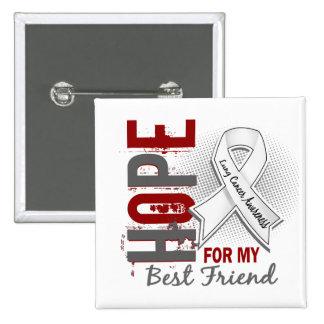 Esperanza de mi cáncer de pulmón del mejor amigo pin