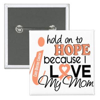 Esperanza de mi cáncer uterino de la mamá pin cuadrado