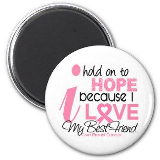 Esperanza del cáncer de pecho de mi mejor amigo imán redondo 5 cm