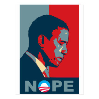 ¿Esperanza? ¡NOPE! ¡Guarde el cambio, Barack! Tarjeta Postal