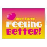 ¡Esperanza que usted está sintiendo mejor! consiga Felicitacion