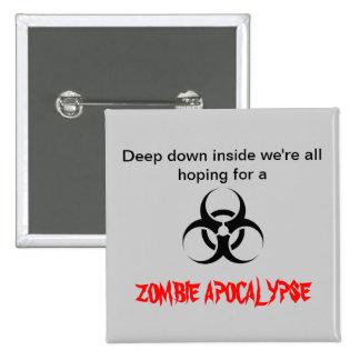 """""""Esperanzas botón de una apocalipsis del zombi"""" Pins"""