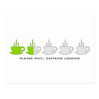 Espere por favor… Cargamento del cafeína Postales