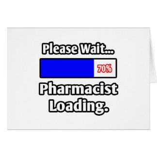 Espere por favor… el cargamento del farmacéutico tarjeta de felicitación