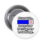 Espere por favor… el cargamento del interiorista pin