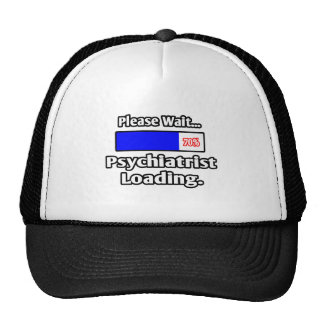 Espere por favor… el cargamento del psiquiatra gorras