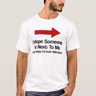 """""""Espero que alguien sea al lado de mí"""" camisa (la"""
