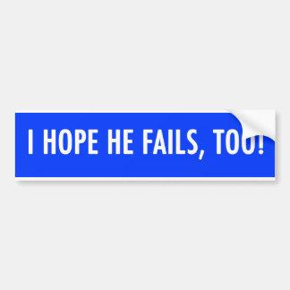 espero que él falle, también obama pegatina de parachoque