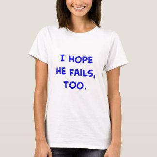 espero que él falle, también obama playera