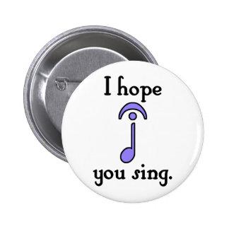 Espero que usted cante pin