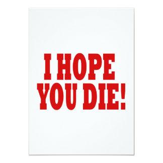 """Espero que usted muera invitación 5"""" x 7"""""""