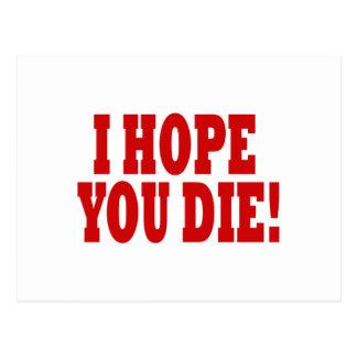 Espero que usted muera postal