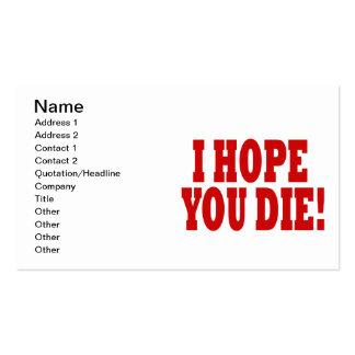 Espero que usted muera tarjetas de visita