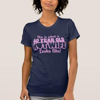 Esposa caliente año 40 camisetas