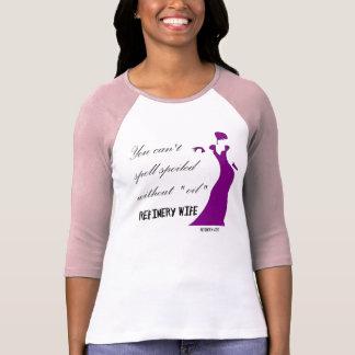 Esposa de la refinería - estropeada - tela ligera camisetas