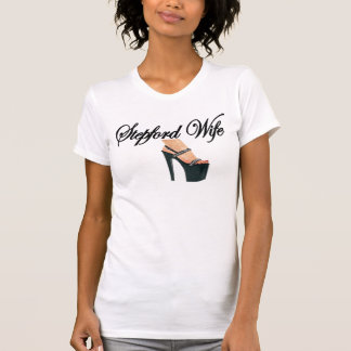 Esposa de Stepford Camiseta