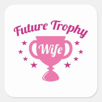 Esposa futura del trofeo pegatina cuadrada