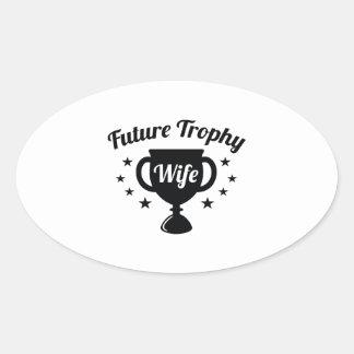Esposa futura del trofeo pegatina ovalada
