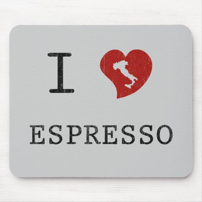 Espresso lovers I Love Espresso Mouse Pad