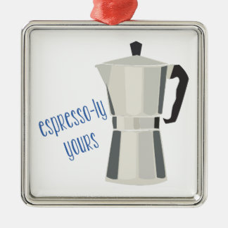 Espresso-ly Yours Metal Ornament