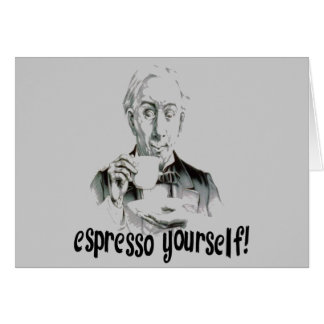 Espresso Yourself Greeting Cards