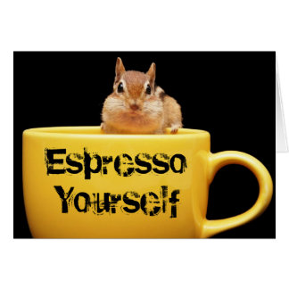 """Espresso Yourself"" Chipmunk Card"