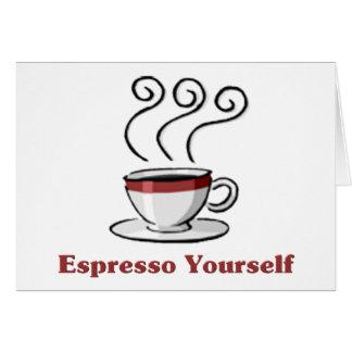 Espresso Yourself Greeting Card